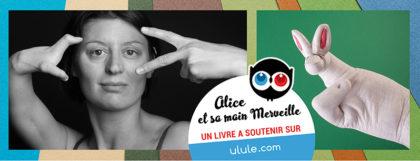 Campagne ulule Alice et sa main merveille
